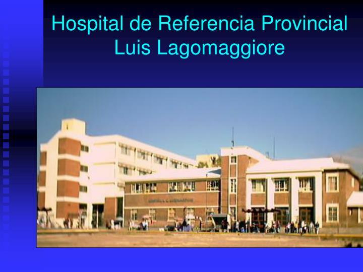 Hospital de Referencia Provincial Luis Lagomaggiore