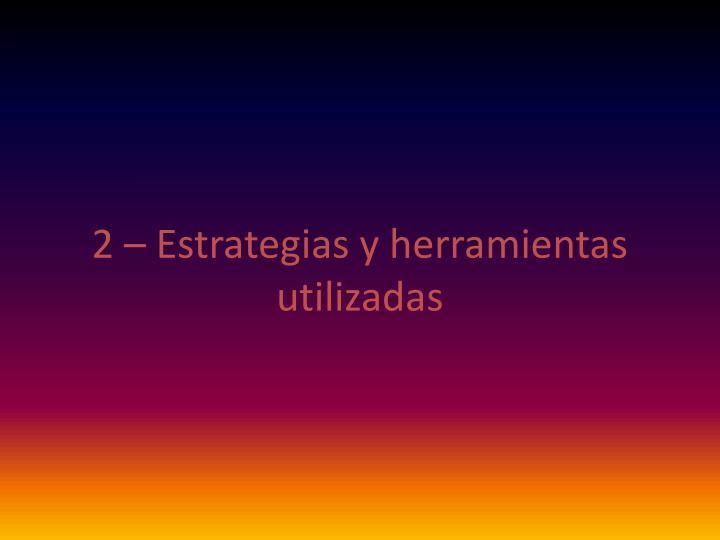 2 – Estrategias y herramientas utilizadas