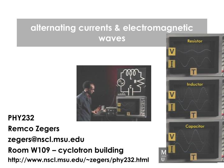Alternating currents electromagnetic waves