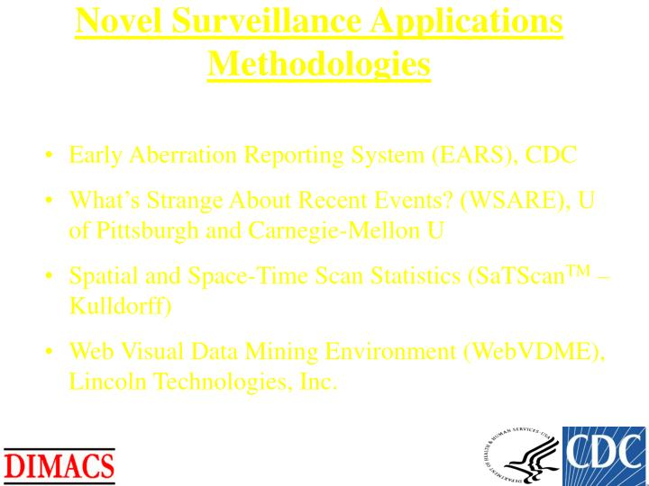 Novel Surveillance Applications Methodologies