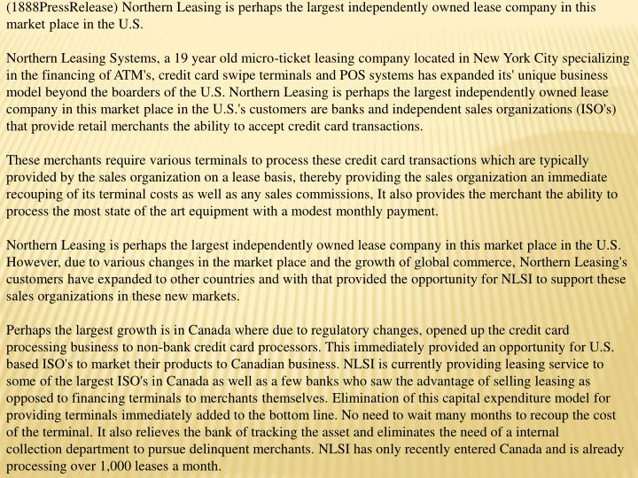 (1888PressRelease) Northern Leasing is perhaps the largest independently owned lease company in this...