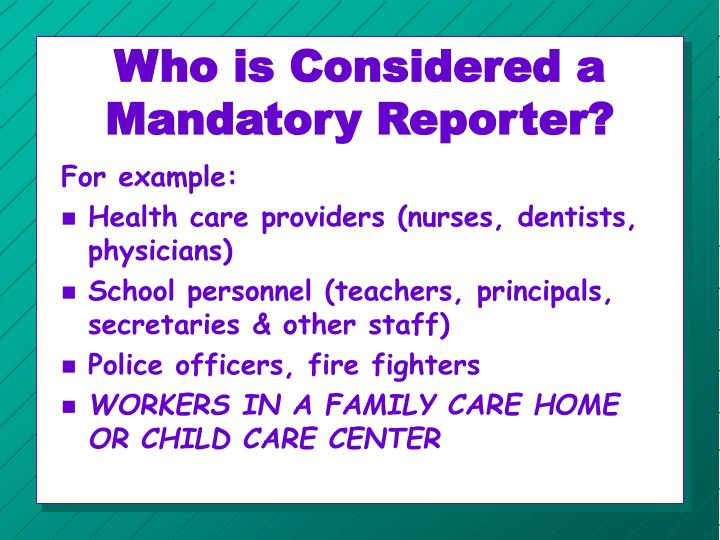 Who is Considered a Mandatory Reporter?
