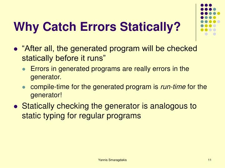Why Catch Errors Statically?