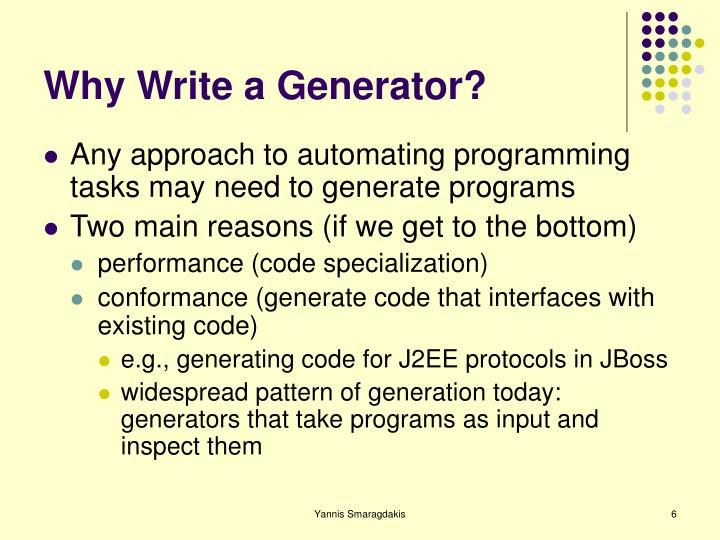 Why Write a Generator?