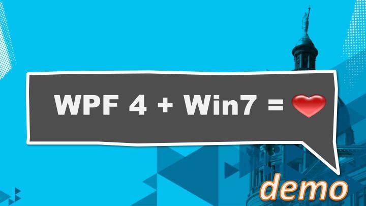WPF 4 + Win7 =