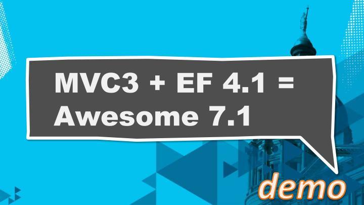 MVC3 + EF 4.1 = Awesome 7.1