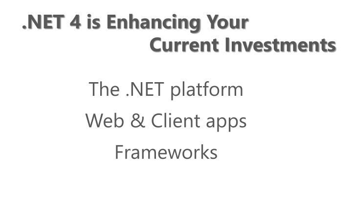 .NET 4 is Enhancing