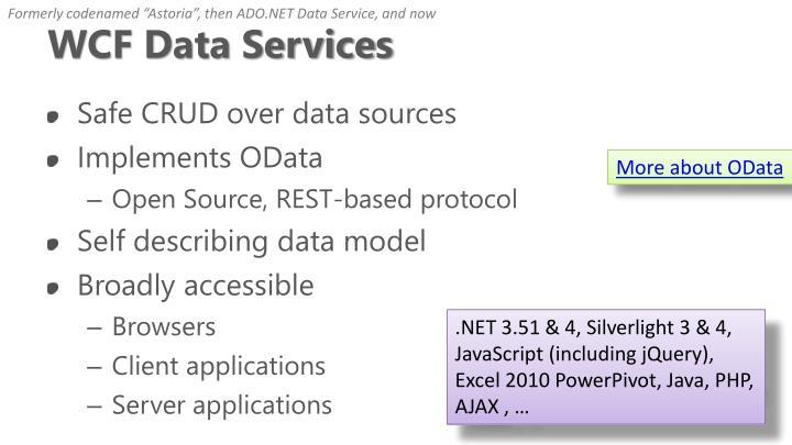 "Formerly codenamed ""Astoria"", then ADO.NET"