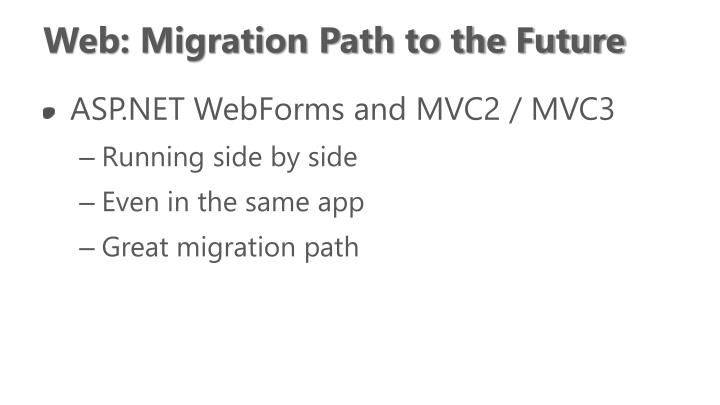 Web: Migration Path to the Future