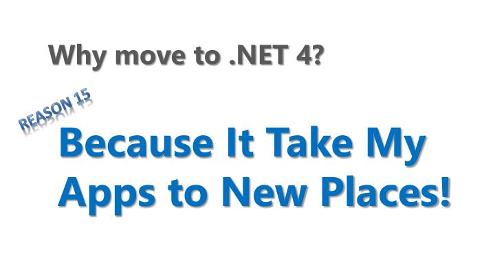 Why move to .NET 4?