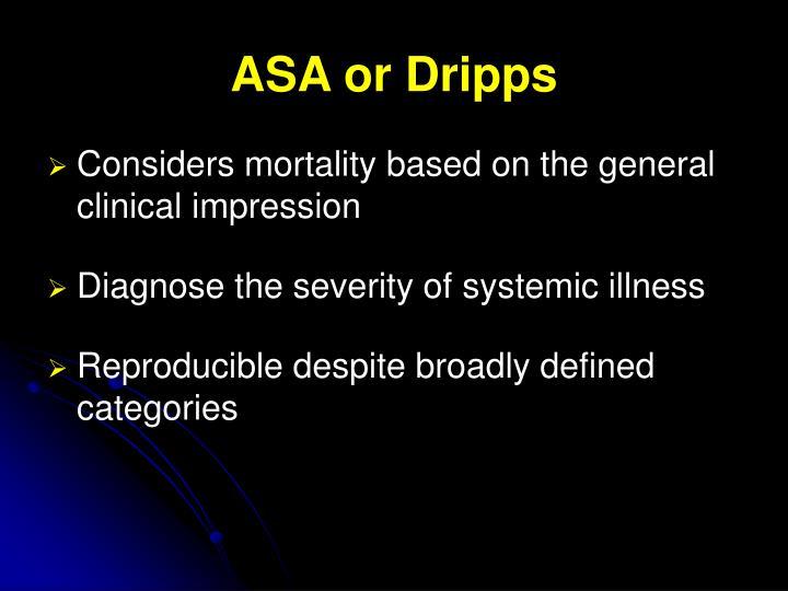 ASA or Dripps