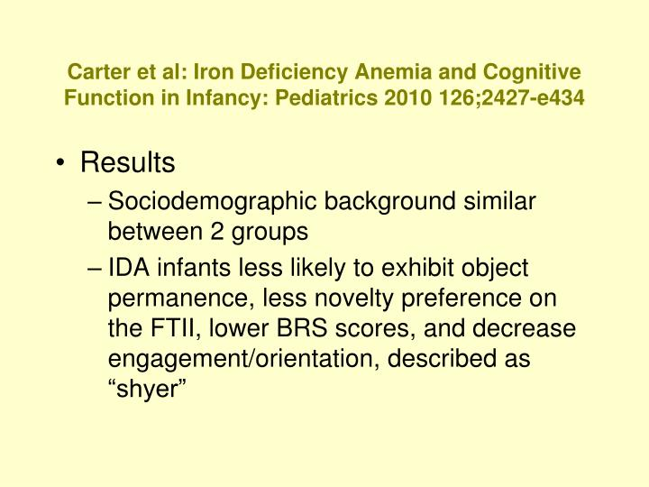 Carter et al: Iron Deficiency Anemia and Cognitive Function in Infancy: Pediatrics 2010 126;2427-e434