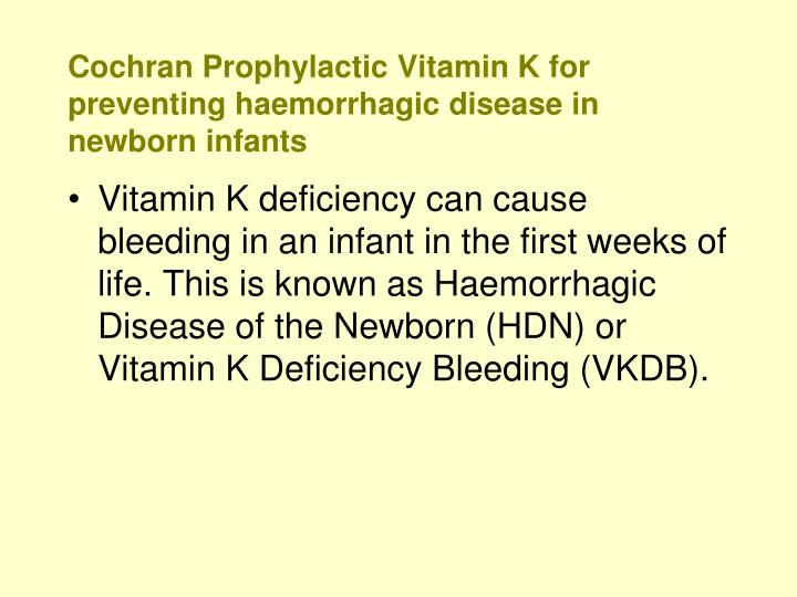 Cochran Prophylactic Vitamin K for preventing haemorrhagic disease in newborn infants