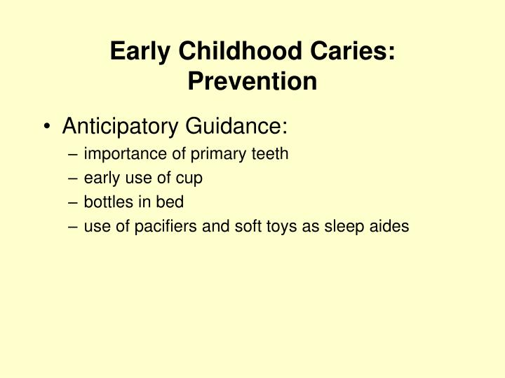 Early Childhood Caries:  Prevention