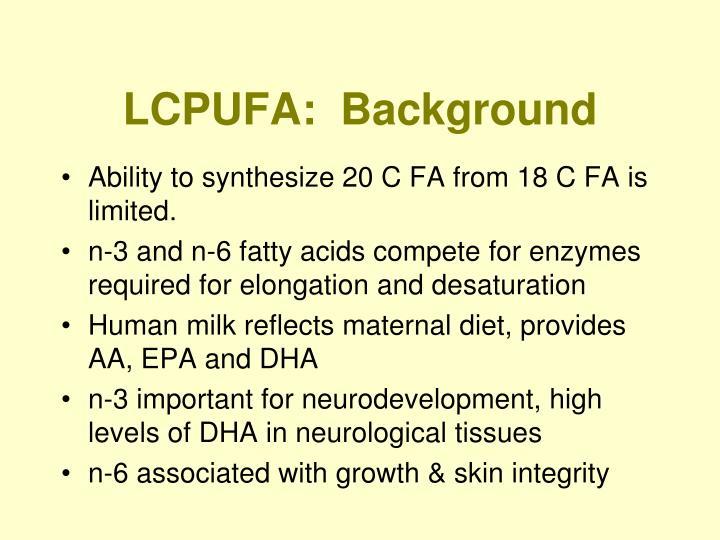 LCPUFA:  Background