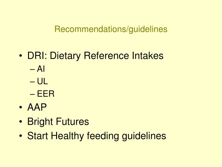 Recommendations/guidelines