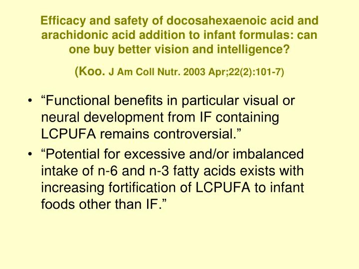 Efficacy and safety of docosahexaenoic acid and arachidonic acid addition to infant formulas: can one buy better vision and intelligence?