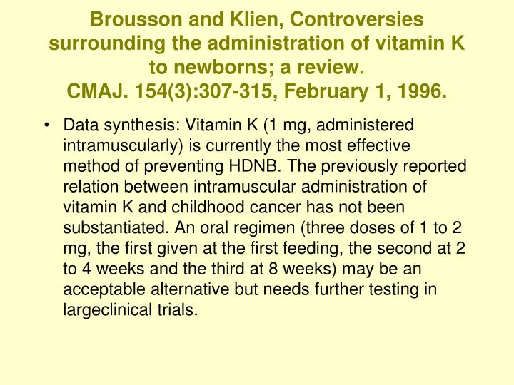 Brousson and Klien, Controversies surrounding the administration of vitamin K to newborns; a review.