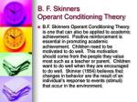 b f skinners operant conditioning theory
