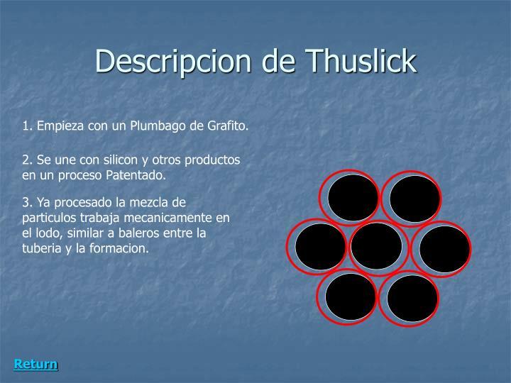 Descripcion de Thuslick