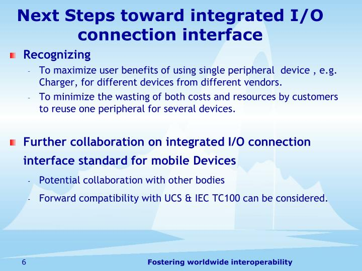 Next Steps toward integrated I/O connection interface