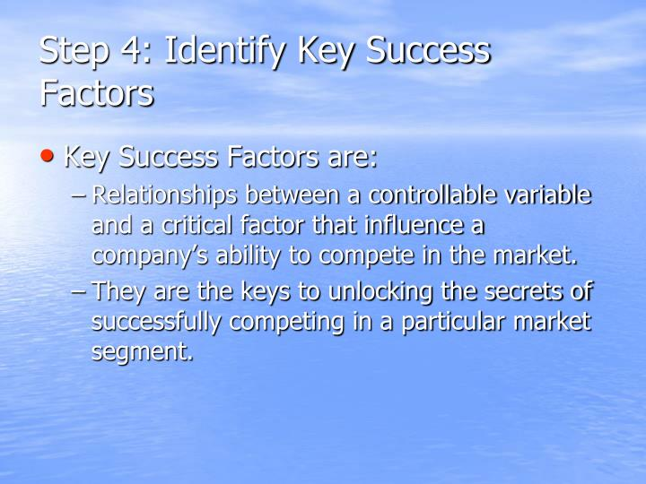 Step 4: Identify Key Success Factors