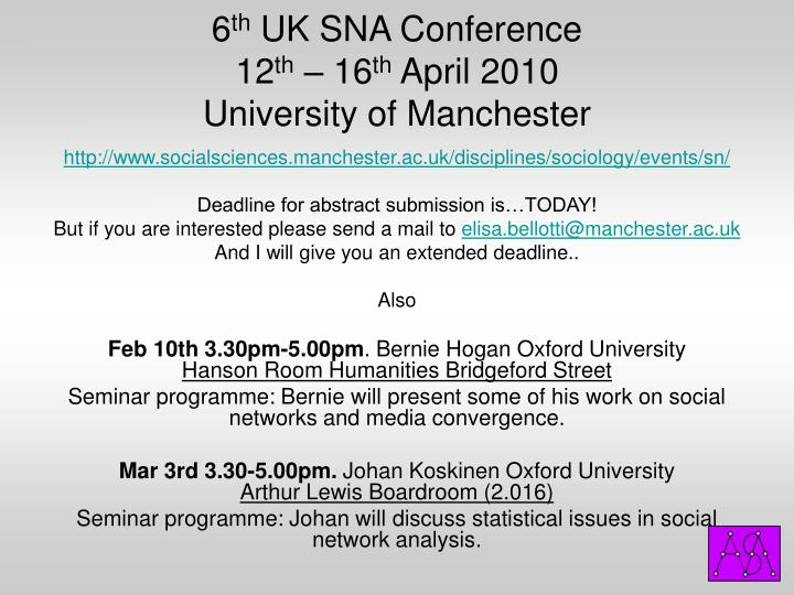 6 th uk sna conference 12 th 16 th april 2010 university of manchester