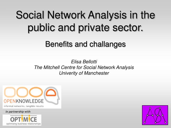 Social network analysis in the public and private sector