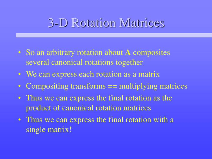 3-D Rotation Matrices