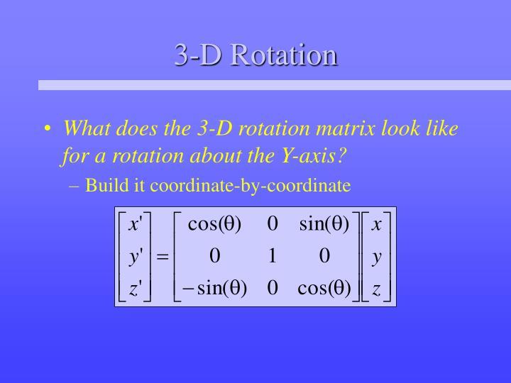 3-D Rotation