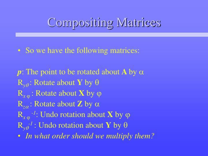 Compositing Matrices