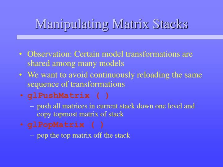 Manipulating Matrix Stacks