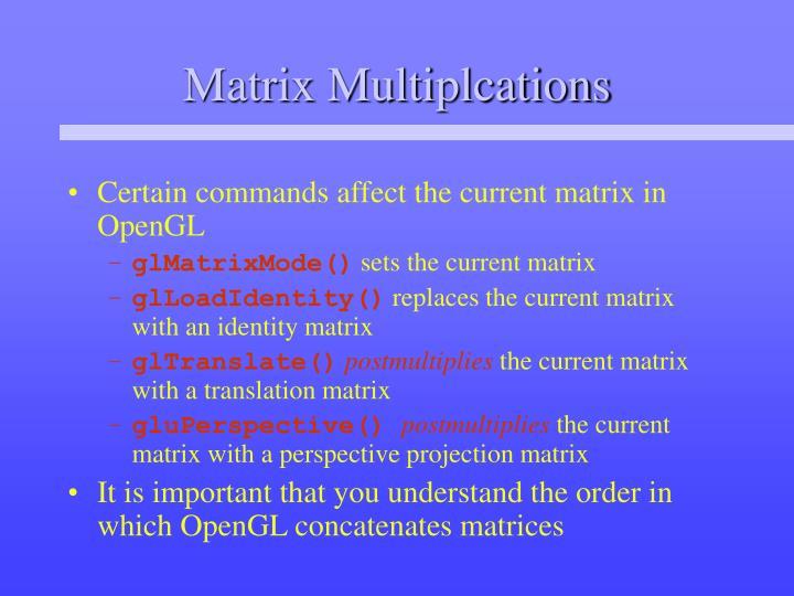 Matrix Multiplcations