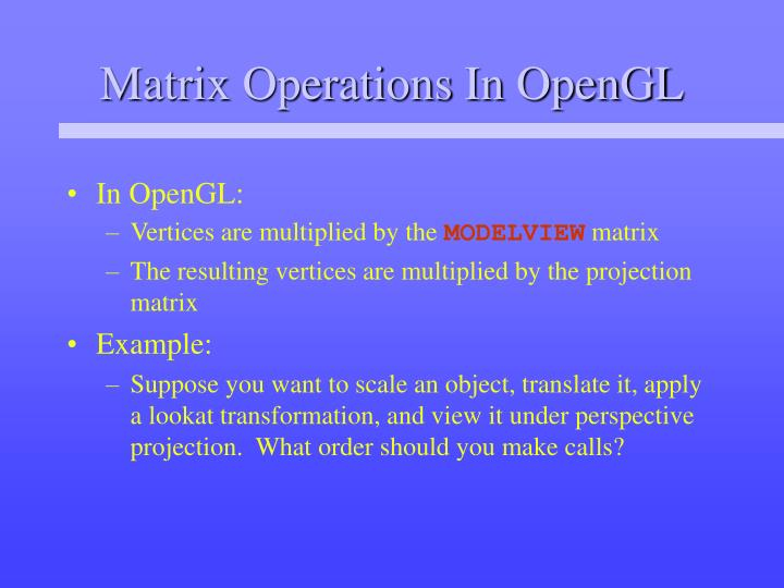 Matrix Operations In OpenGL