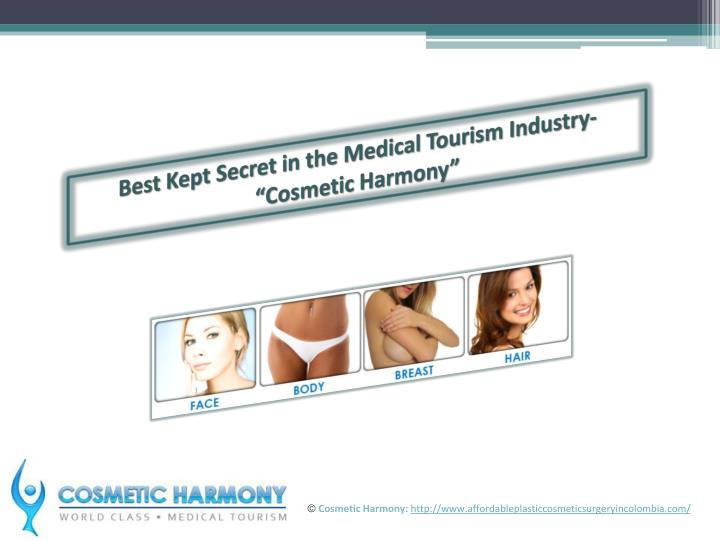 "Best Kept Secret in the Medical Tourism Industry- ""Cosmetic Harmony"""