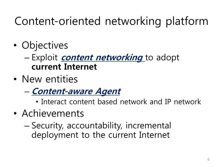 Content-oriented networking platform