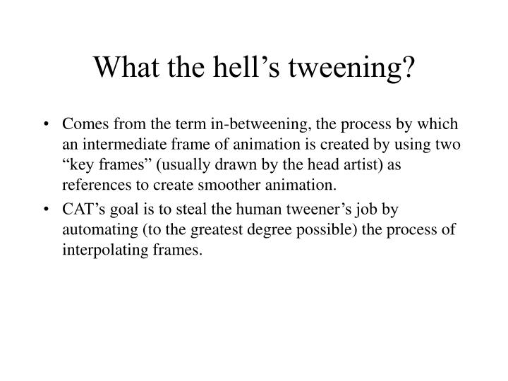 What the hell's tweening?