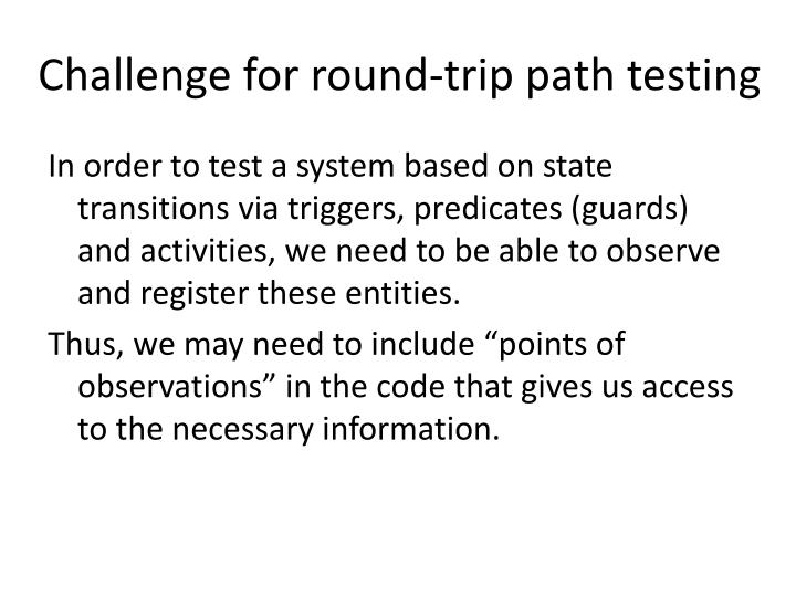 Challenge for round-trip path testing