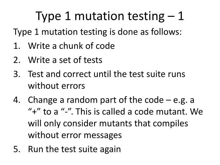 Type 1 mutation testing – 1