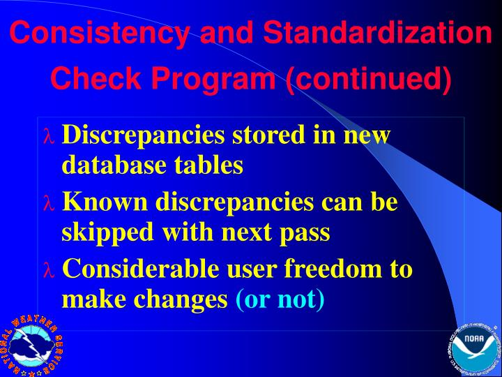Consistency and Standardization Check Program (continued)