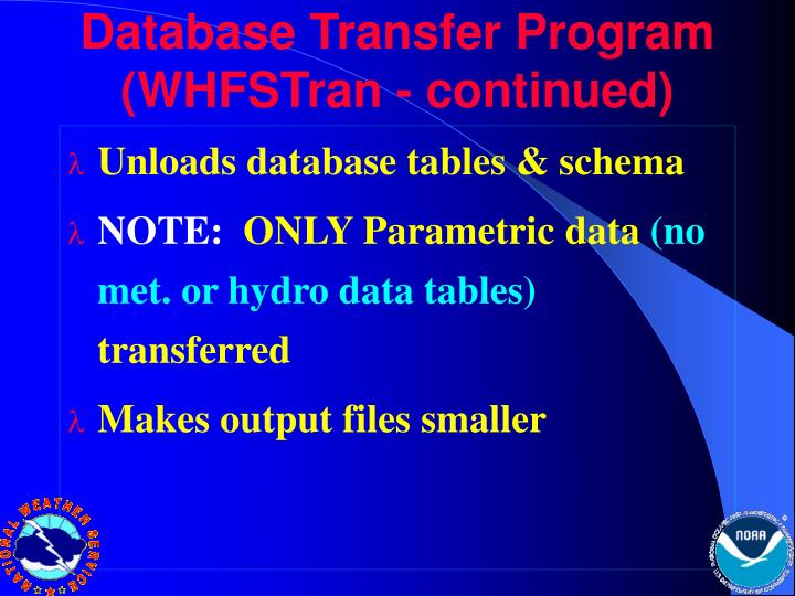Database Transfer Program (WHFSTran - continued)