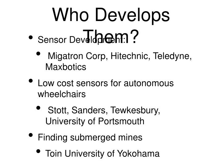 Who Develops Them?