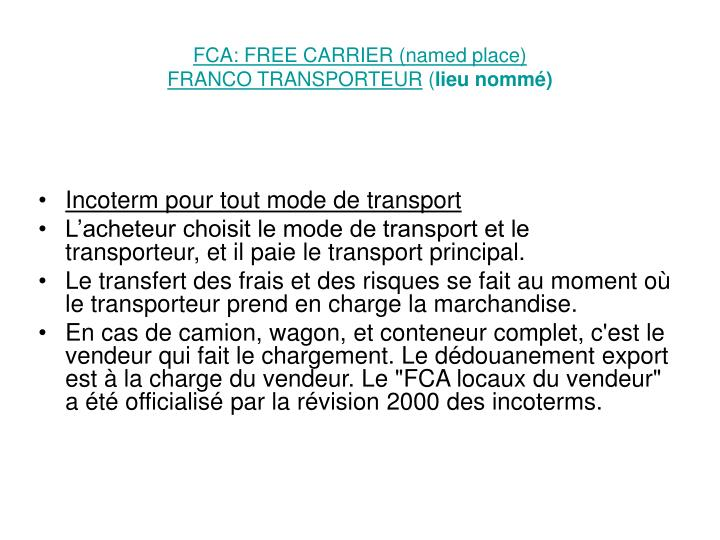 FCA: FREE CARRIER (named place)