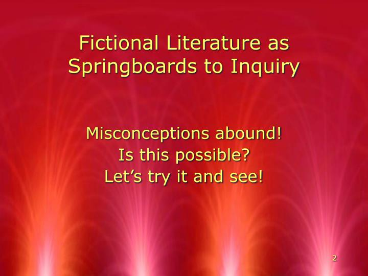 Fictional Literature as Springboards to Inquiry