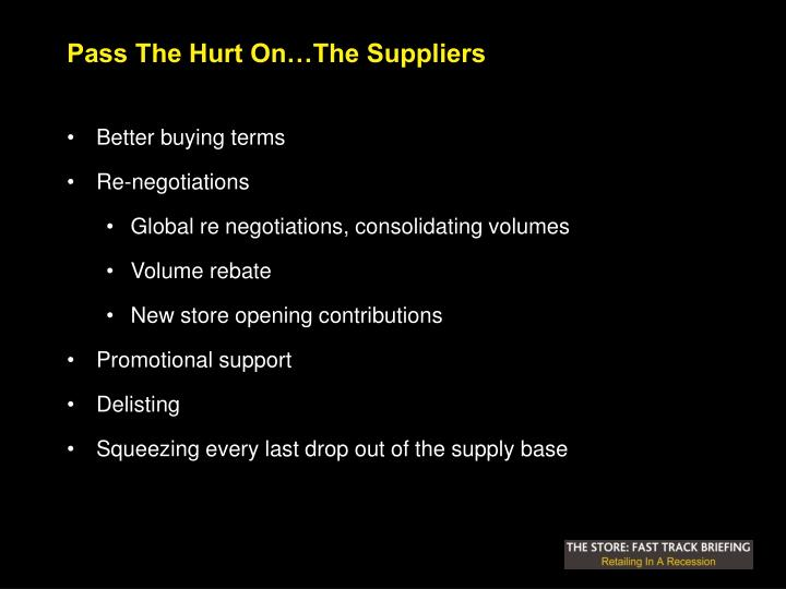 Pass The Hurt On…The Suppliers