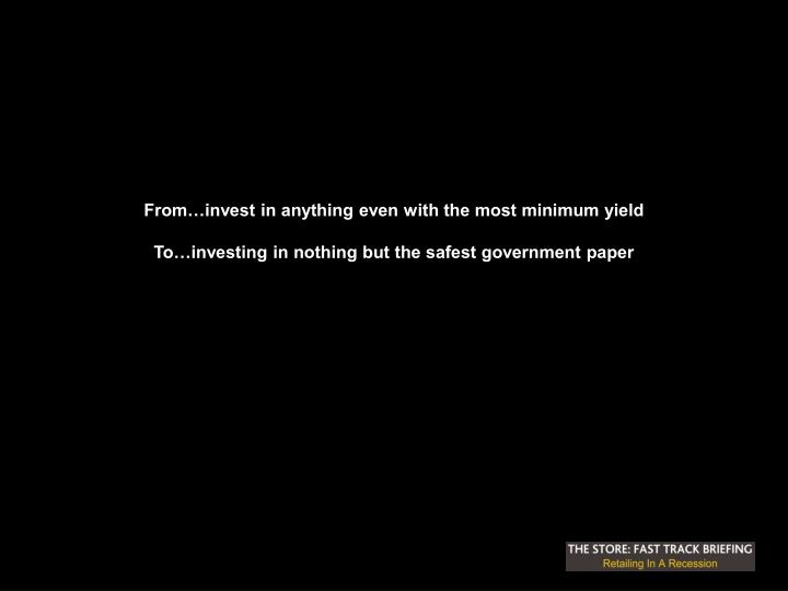From…invest in anything even with the most minimum yield
