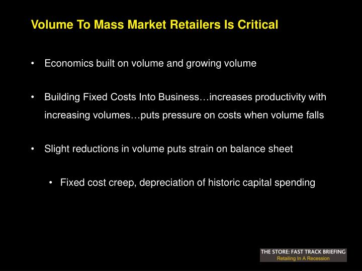 Volume To Mass Market Retailers Is Critical