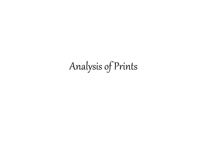 Analysis of Prints