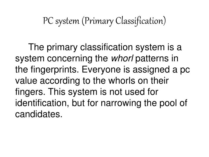 PC system (Primary Classification)