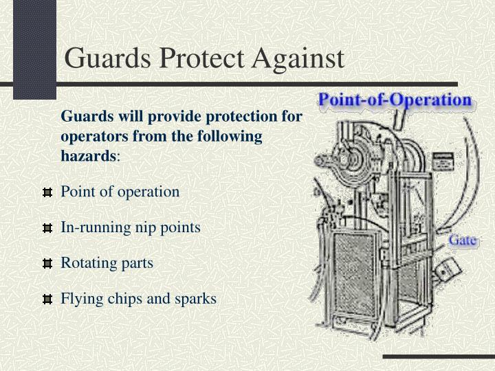 Guards Protect Against